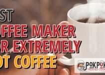 5 Best Coffee Makers for Extremely Hot Coffee (Reviews Updated 2021)