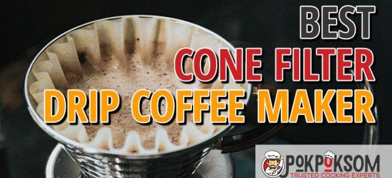 Best Cone Filter Drip Coffee Maker