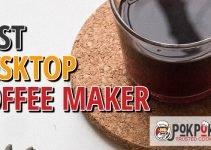 5 Best Desktop Coffee Makers (Reviews Updated 2021)