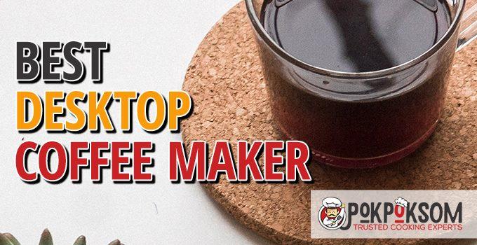 Best Desktop Coffee Maker