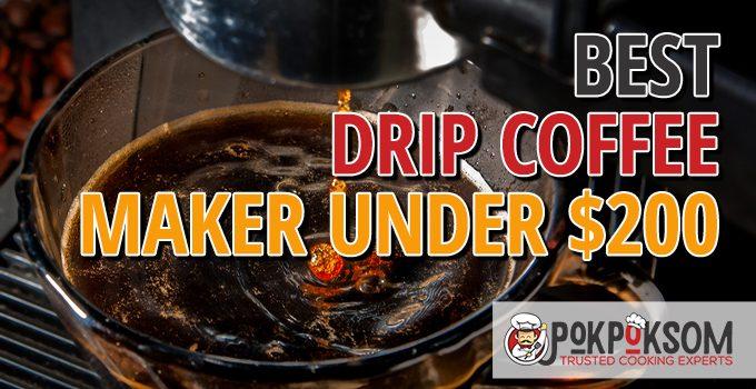 Best Drip Coffee Maker Under $200