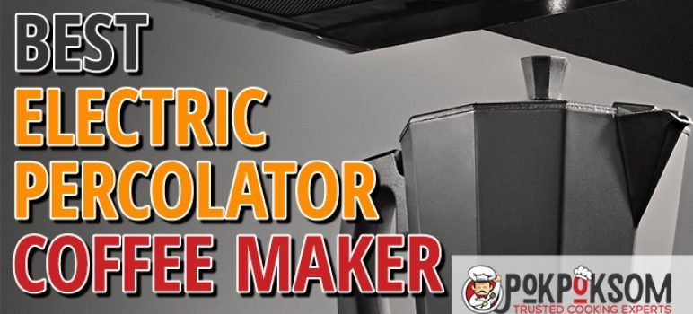 Best Electric Percolator Coffee Maker