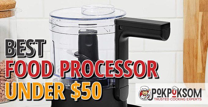 Best Food Processor Under $50
