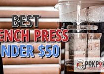 5 Best French Presses Under $50 (Reviews Updated 2021)