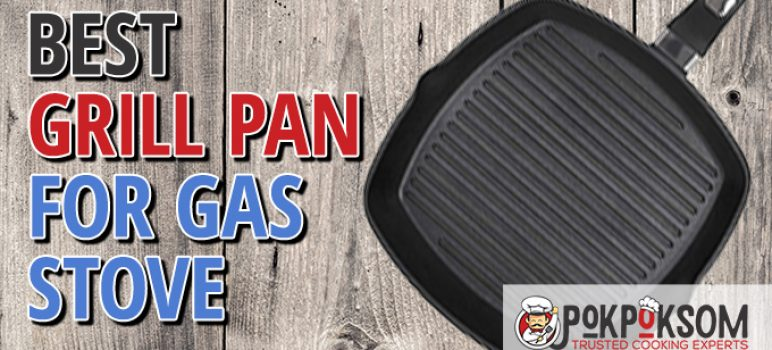 Best Grill Pan For Gas Stove