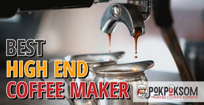 Best High End Coffee Maker