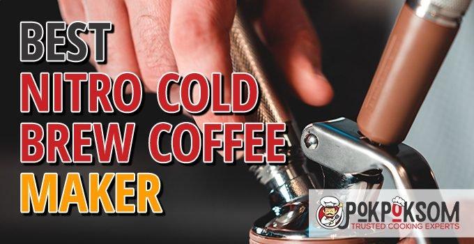 Best Nitro Cold Brew Coffee Maker