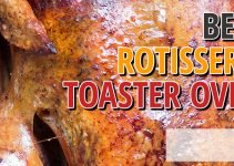 5 Best Rotisserie Toaster Ovens (Reviews Updated 2021)