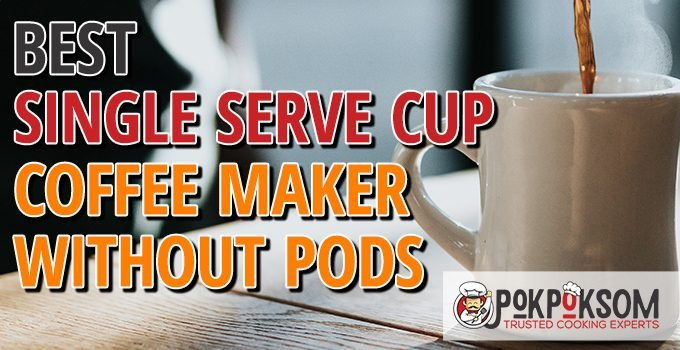 Best Single Serve Cup Coffee Maker Without Pods