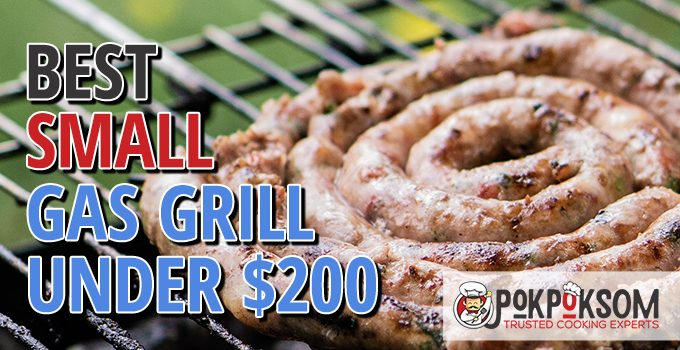 Best Small Gas Grill Under $200