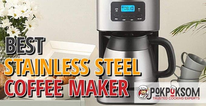 Best Stainless Steel Coffee Maker