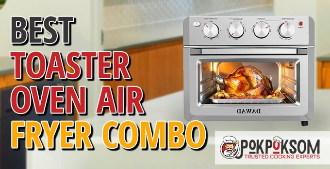 Best Toaster Oven Air Fryer Combo