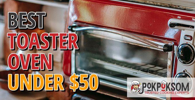 Best Toaster Oven Under $50