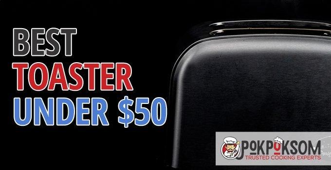 Best Toaster Under $50