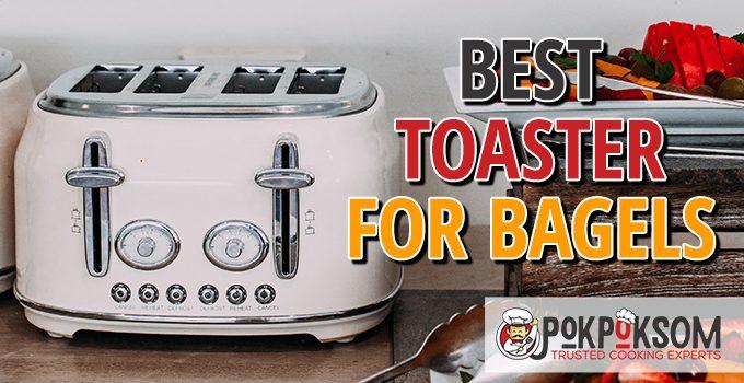 Best Toaster For Bagels