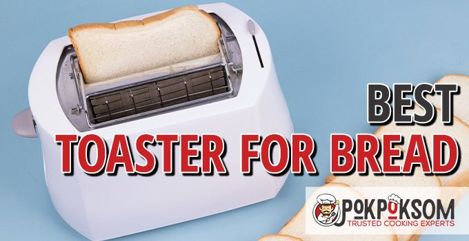 Best Toaster For Bread