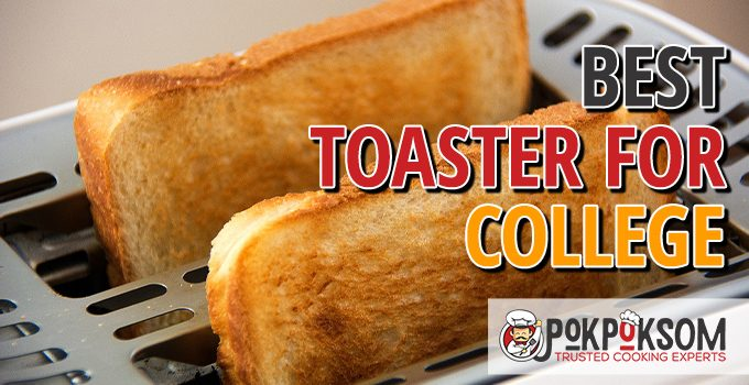 Best Toaster For College