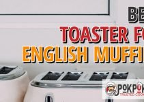 5 Best Toasters for English Muffins (Reviews Updated 2021)