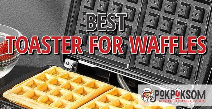 Best Toaster For Waffles