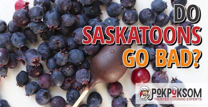Do Saskatoons Go Bad