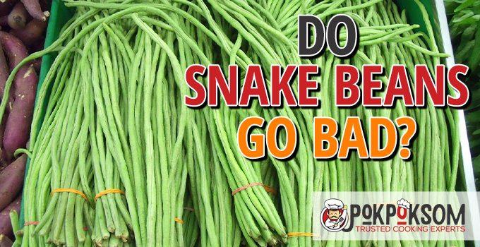 Do Snake Beans Go Bad