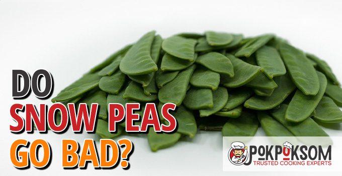 Do Snow Peas Go Bad