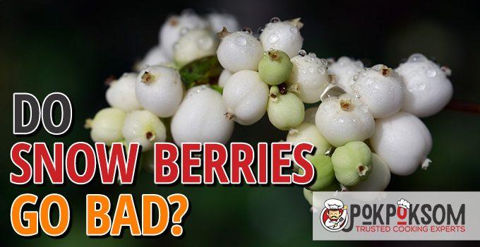 Do Snow Berries Go Bad