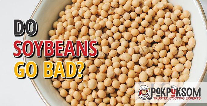 Do Soybeans Go Bad