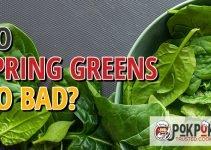 Do Spring Greens Go Bad?