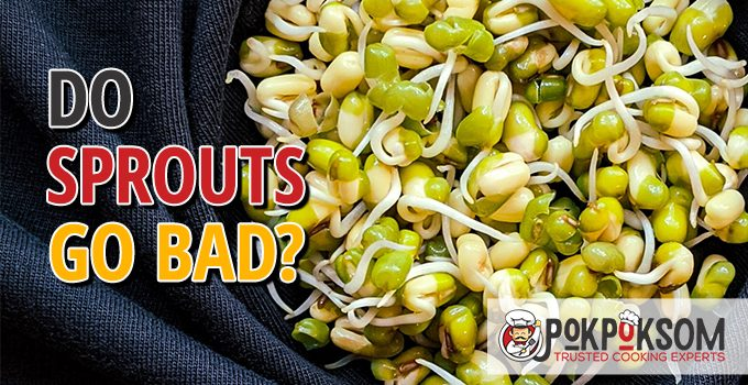Do Sprouts Go Bad