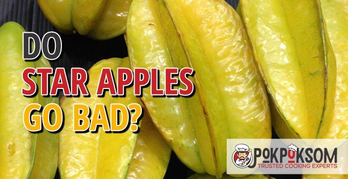 Do Star Apples Go Bad