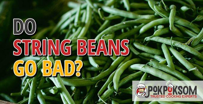 Do String Beans Go Bad