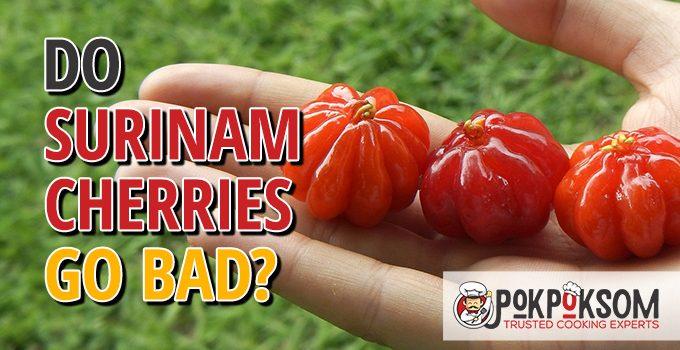 Do Surinam Cherries Go Bad