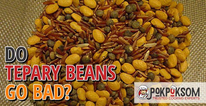 Do Tepary Beans Go Bad