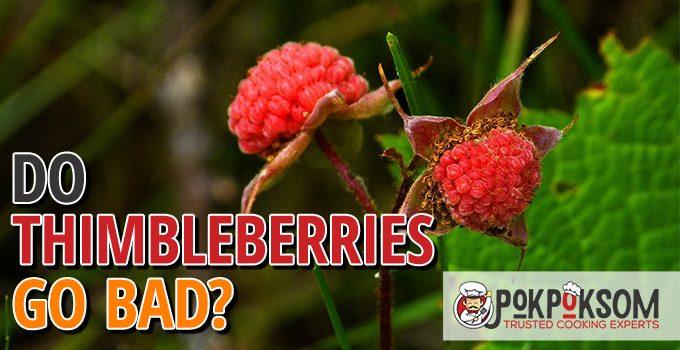 Do Thimbleberries Go Bad