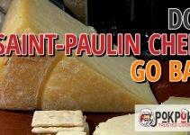 Does Saint Paulin Cheese Go Bad?