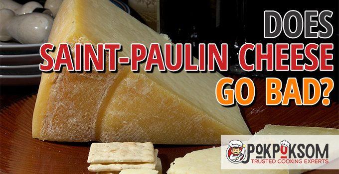 Does Saint Paulin Cheese Go Bad