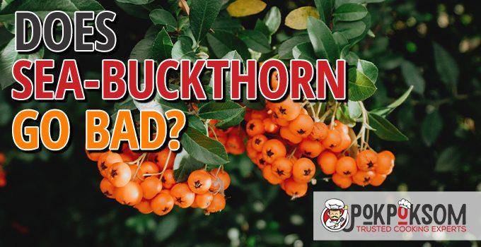 Does Sea Buckthorn Go Bad