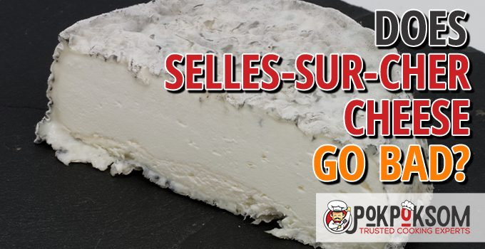 Does Selles Sur Cher Cheese Go Bad