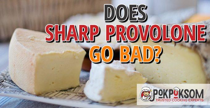 Does Sharp Provolone Go Bad