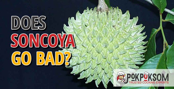 Does Soncoya Go Bad
