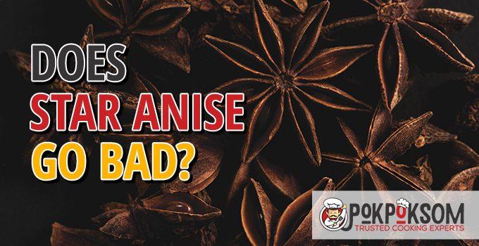 Does Star Anise Go Bad