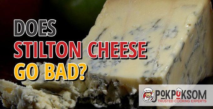 Does Stilton Cheese Go Bad
