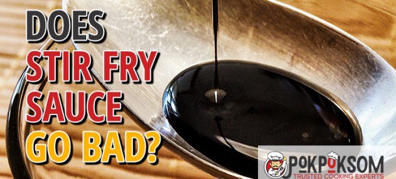 Does Stir Fry Sauce Go Bad