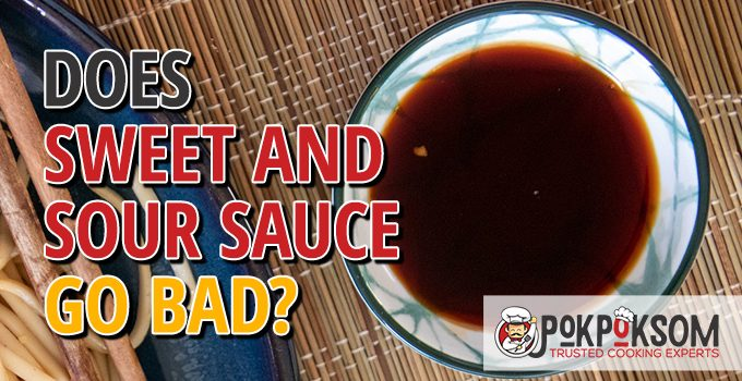 Does Sweet And Sour Sauce Go Bad