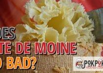 Does Tete De Moine Go Bad?
