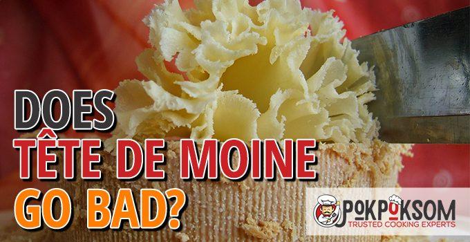 Does Tete De Moine Go Bad