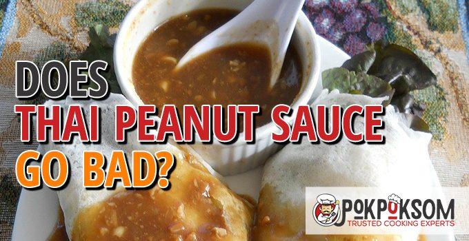 Does Thai Peanut Sauce Go Bad