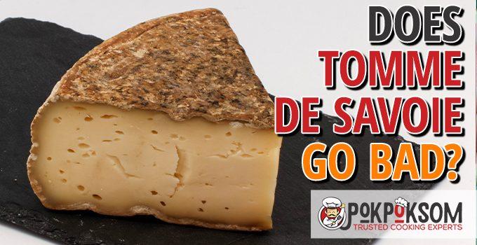 Does Tomme De Savoie Go Bad