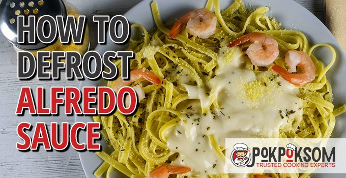 How To Defrost Alfredo Sauce